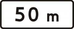 Plate indicating distance of the sign to the spot from which and in which the prohibition is in force